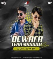 Bewafa Tera Masoom (Remix) DJ GRS JBP x DJ AV BGT