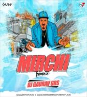 Mirchi (Divine) - DJ Gaurav GRS Remix