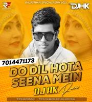 Do DIL Hota Seena Me (Manraj Deewana) DJ HK Remix