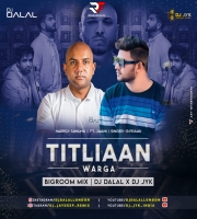Titliaan Warga (Bigroom Remix) DJ JYK & DJ Dalal London