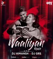 Waalian (Remix) DJ Himansh & DJ GRS JBP