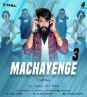 Machayenge 3 (Club Mix) - DJ Vishal Jodhpur
