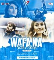 Wafa Na Raas Aayi (Remix) DJ JYK X DJ ATS