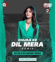 Chura ke Dil Mera (Remix) DJ AK X DJ Akash Tejas