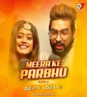 Meera Ke Prabhu Girdhar Nagar (Remix) DJ JYK x DJ ANG
