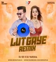 Lut Gaye (Remix) DJ SD X DJ VARSHA