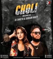 Choli (Remix) - DJ Shreya & Subham Maity