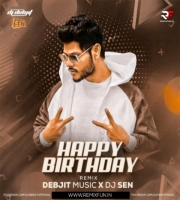 Happy Birthday (Remix) - Debjit Music X DJ Sen