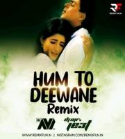 Hum To Deewane (Remix) Dj Avi & Mr.JE3T