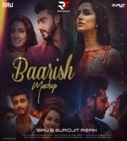 Baarish Mashup - Bru & Surojit Refix