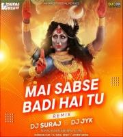 Mai Sabse Badi Hai Tu (Remix) Dj Suraj Kewat & DJ JYK