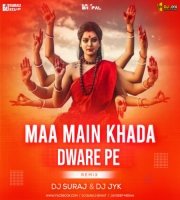 Maa Main Khada Dware Pe (Remix) DJ Suraj Kewat Official & DJ JYK Jaydeep