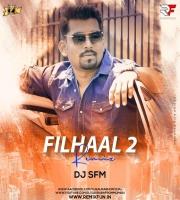 Filhaal2 Mohabbat - B Praak (Remix) DJ SFM