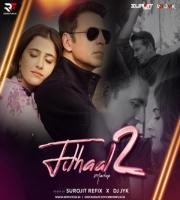 Filhaal 2 - B Praak (Mashup) Surojit Refix & DJ JYK