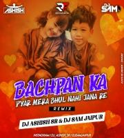 Bachpan Ka Pyar (Remix) DJ Ashish SR X DJ Sam Jaipur