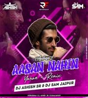 Aasan Nahin Yahan (Remix) DJ Ashish SR & DJ Sam Jaipur