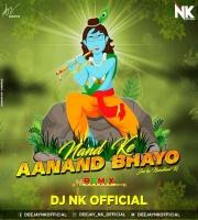 Nand Ke Anand Bhayo (Remix) Dj Nk Official