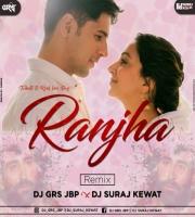 Ranjha (Remix) DJ GRS JBP & DJ Suraj Kewat