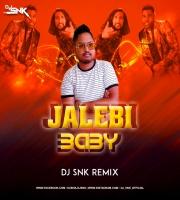 Jaleby Baby - Dj Snk Remix